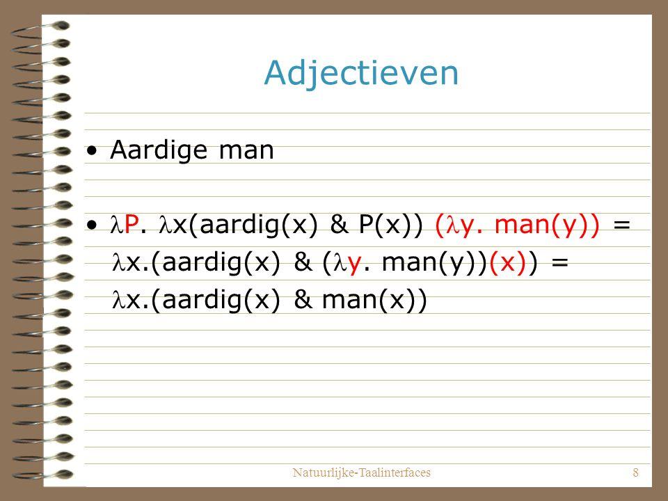 Natuurlijke-Taalinterfaces8 Adjectieven Aardige man P.