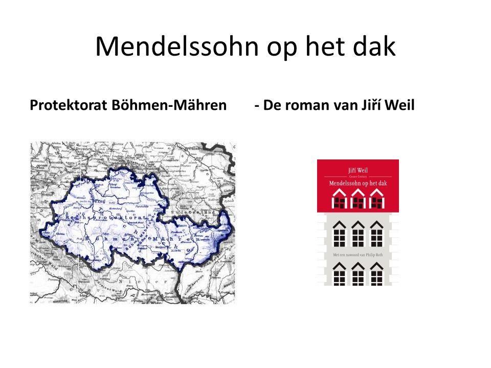 Mendelssohn op het dak Protektorat Böhmen-Mähren- De roman van Jiří Weil