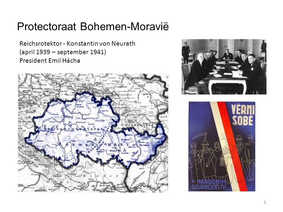 6 Protectoraat Bohemen-Moravië Reichsrotektor - Konstantin von Neurath (april 1939 – september 1941) President Emil Hácha