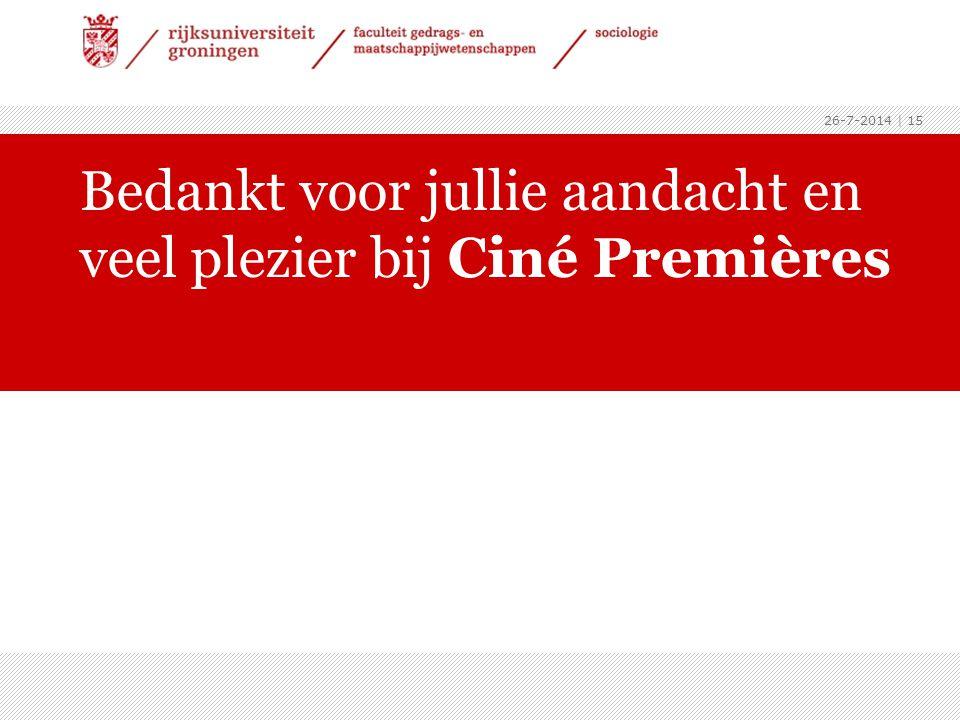26-7-2014 | 15 Bedankt voor jullie aandacht en veel plezier bij Ciné Premières