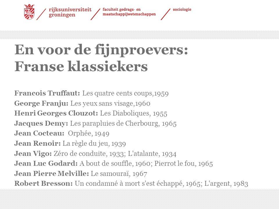 3 En voor de fijnproevers: Franse klassiekers Francois Truffaut: Les quatre cents coups,1959 George Franju: Les yeux sans visage,1960 Henri Georges Cl