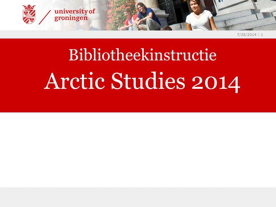 7/26/2014 | 1 Bibliotheekinstructie Arctic Studies 2014 archeologie2013