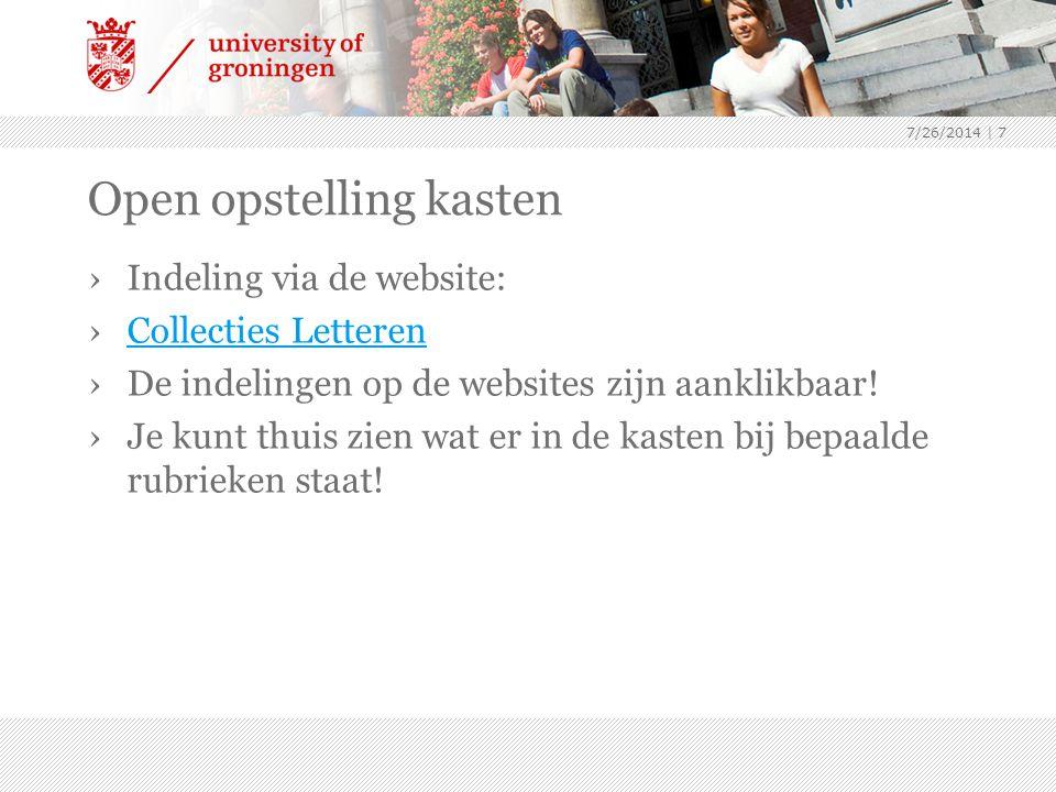 Open opstelling kasten ›Indeling via de website: ›Collecties LetterenCollecties Letteren ›De indelingen op de websites zijn aanklikbaar.