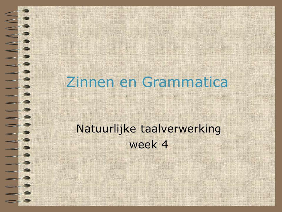 Zinnen en Grammatica Natuurlijke taalverwerking week 4