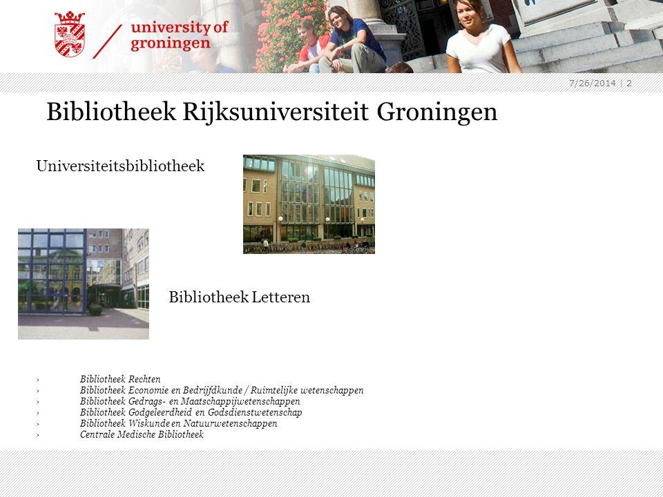 7/26/2014 | 2 Bibliotheek Rijksuniversiteit Groningen Universiteitsbibliotheek Bibliotheek Letteren ›Bibliotheek Rechten ›Bibliotheek Economie en Bedr