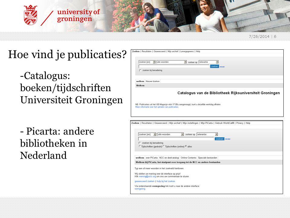 7/26/2014 | 6 Hoe vind je publicaties? -Catalogus: boeken/tijdschriften Universiteit Groningen - Picarta: andere bibliotheken in Nederland