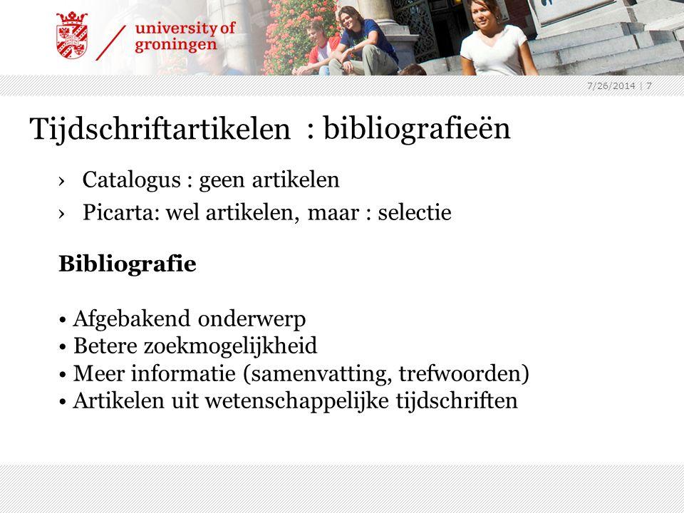 7/26/2014 | 7 Tijdschriftartikelen ›Catalogus : geen artikelen ›Picarta: wel artikelen, maar : selectie : bibliografieën Bibliografie Afgebakend onder