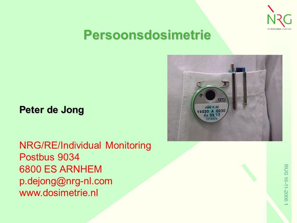 RUG 16-11-2006 1 Persoonsdosimetrie Peter de Jong NRG/RE/Individual Monitoring Postbus 9034 6800 ES ARNHEM p.dejong@nrg-nl.com www.dosimetrie.nl
