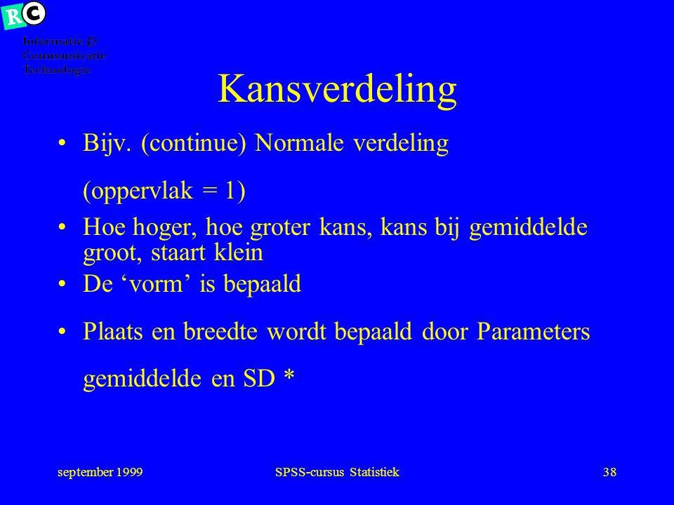 september 1999SPSS-cursus Statistiek37 Normale verdeling Gem. Overschr. Overschr SD