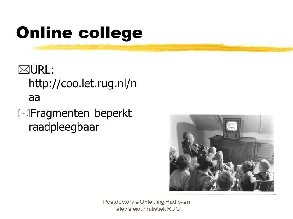 Postdoctorale Opleiding Radio- en Televisiejournalistiek RUG Nederlandse omroepgeschiedenis *Huub Wijfjes *Rijksuniversiteit Groningen *College Mediak