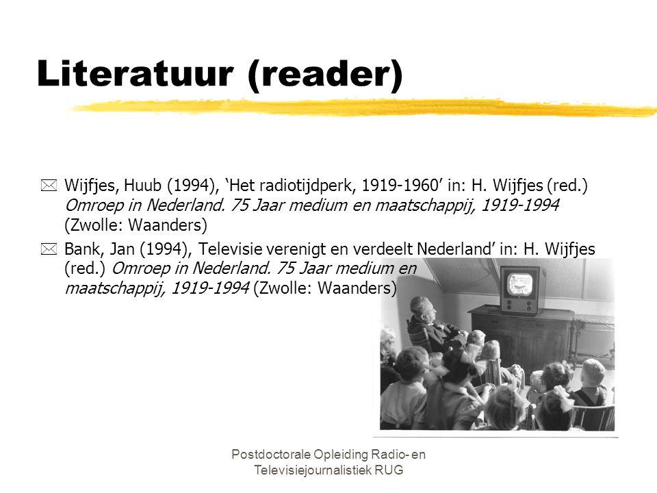 Postdoctorale Opleiding Radio- en Televisiejournalistiek RUG Literatuur (reader) *Wijfjes, Huub (1994), 'Het radiotijdperk, 1919-1960' in: H.