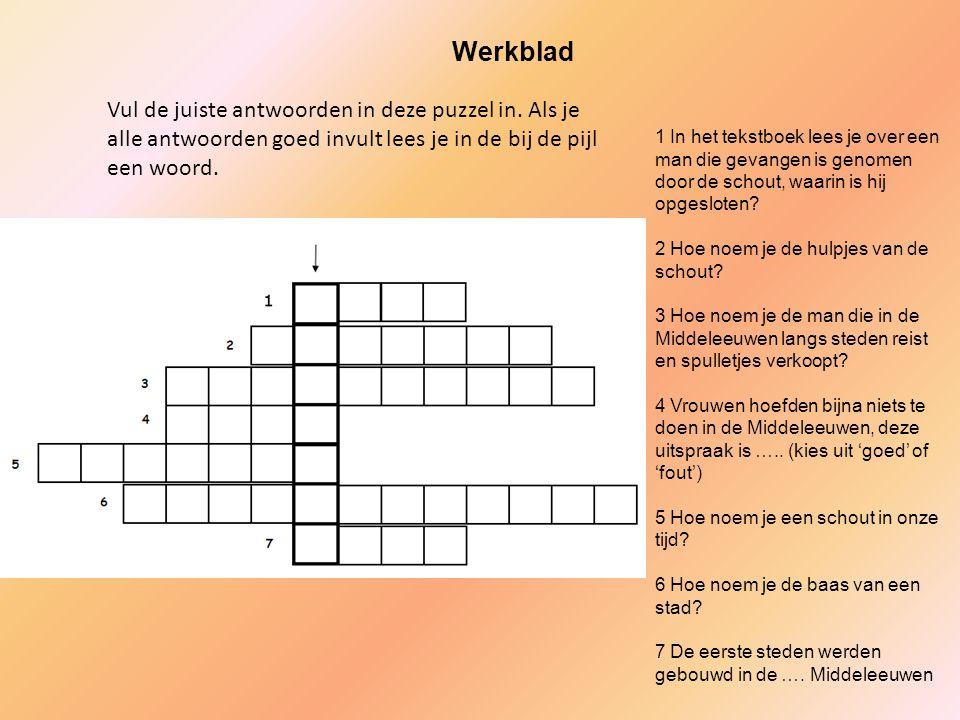 Vul de juiste antwoorden in deze puzzel in. Als je alle antwoorden goed invult lees je in de bij de pijl een woord. Werkblad 1 In het tekstboek lees j