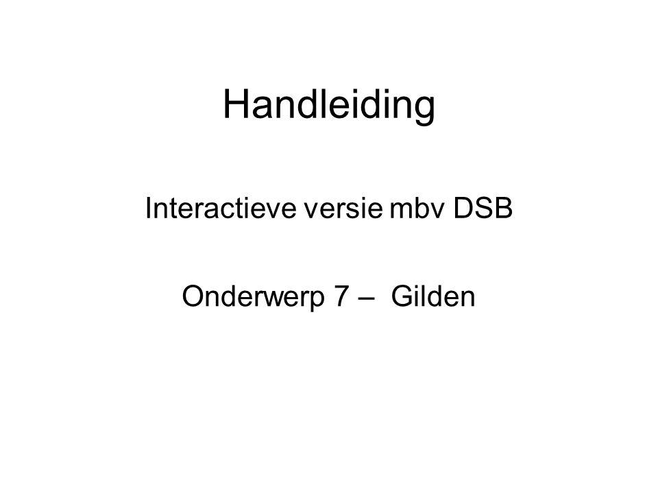 Handleiding Interactieve versie mbv DSB Onderwerp 7 – Gilden