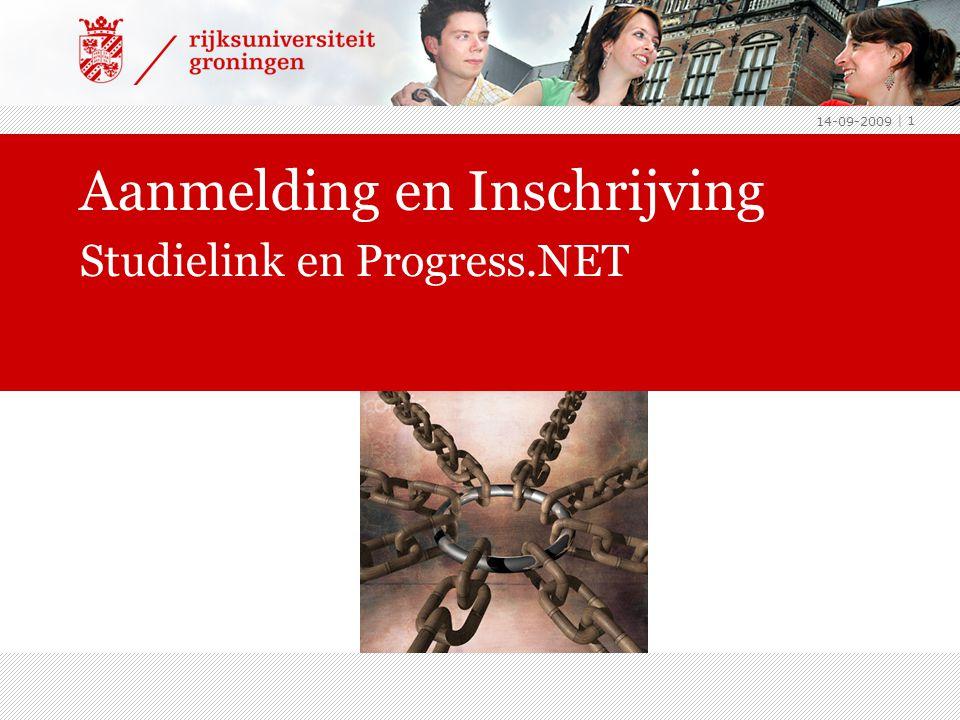 Aanmelding en Inschrijving Studielink en Progress.NET 14-09-2009 | 1