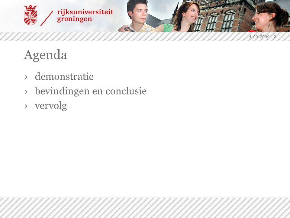 Agenda ›demonstratie ›bevindingen en conclusie ›vervolg 14-09-2009 | 2