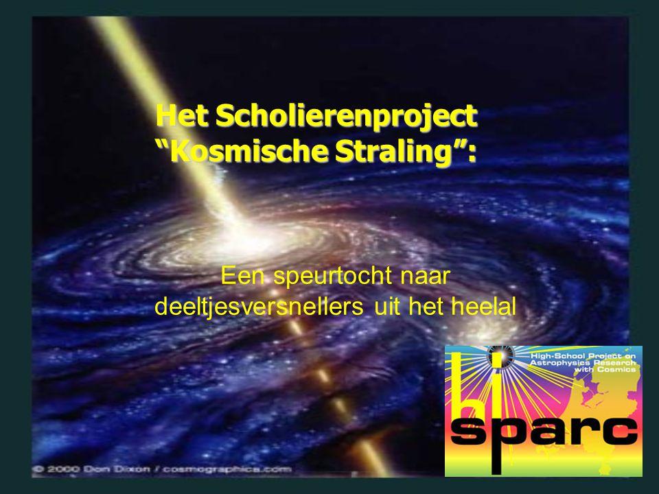 Het Scholierenproject Kosmische Straling : Een speurtocht naar deeltjesversnellers uit het heelal