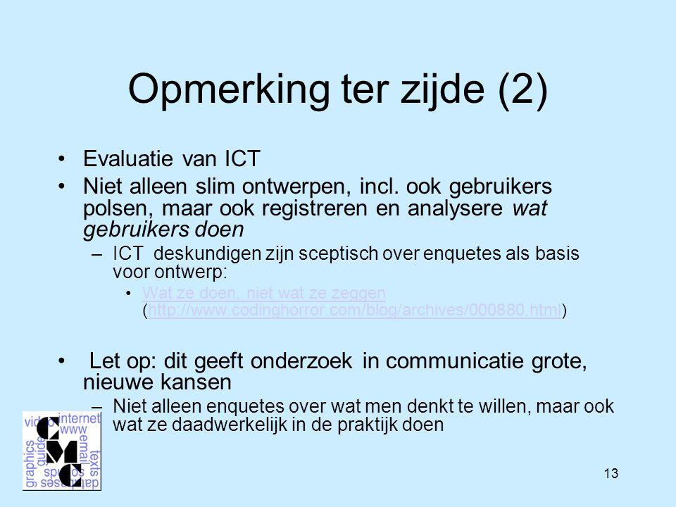 13 Opmerking ter zijde (2) Evaluatie van ICT Niet alleen slim ontwerpen, incl.