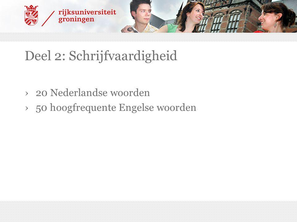 Deel 2: Schrijfvaardigheid ›20 Nederlandse woorden ›50 hoogfrequente Engelse woorden