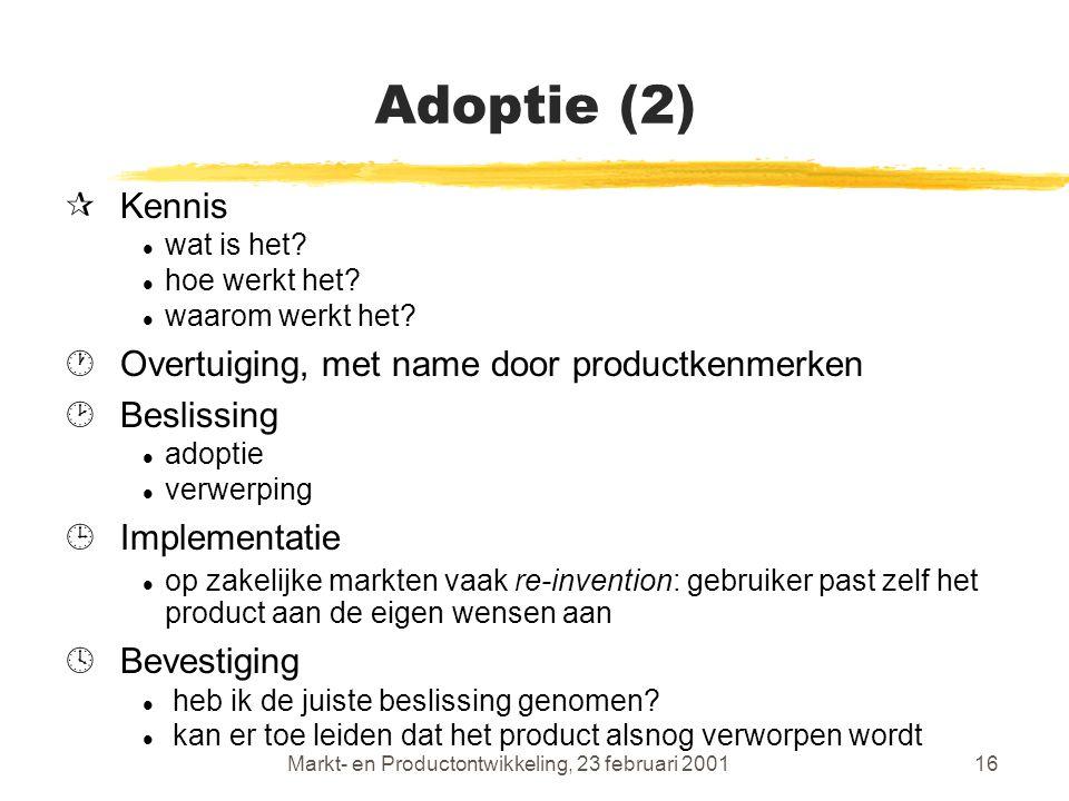 Markt- en Productontwikkeling, 23 februari 200116 Adoptie (2) ¶Kennis l wat is het.