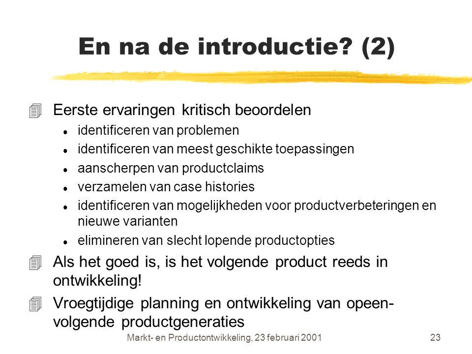 Markt- en Productontwikkeling, 23 februari 200123 En na de introductie.