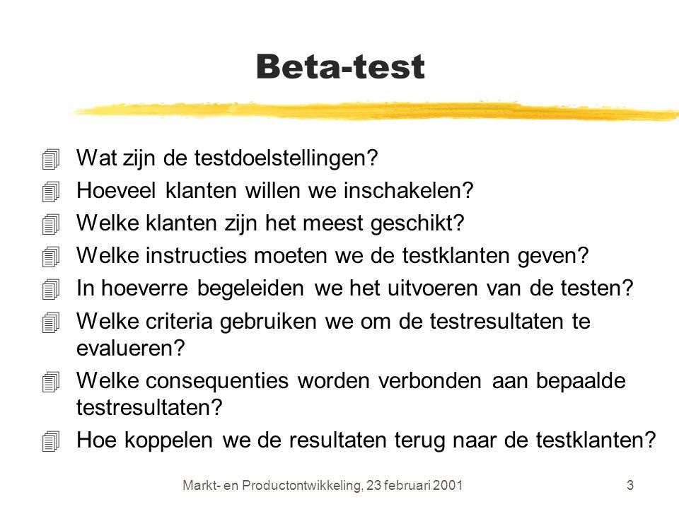 Markt- en Productontwikkeling, 23 februari 20013 Beta-test 4Wat zijn de testdoelstellingen.