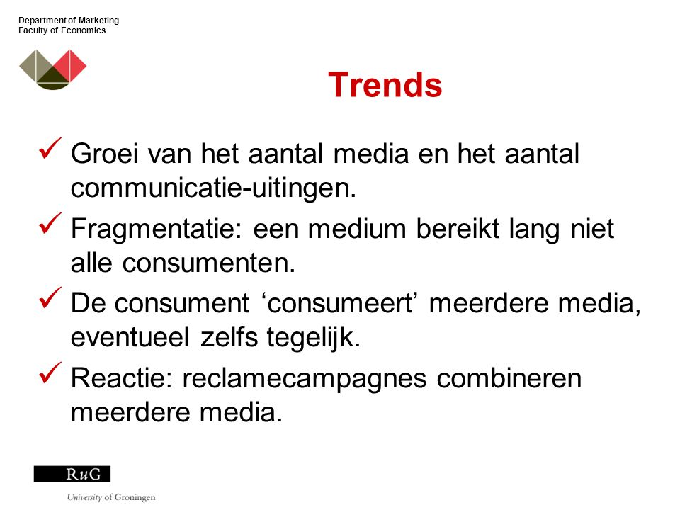 Department of Marketing Faculty of Economics Trends Groei van het aantal media en het aantal communicatie-uitingen.
