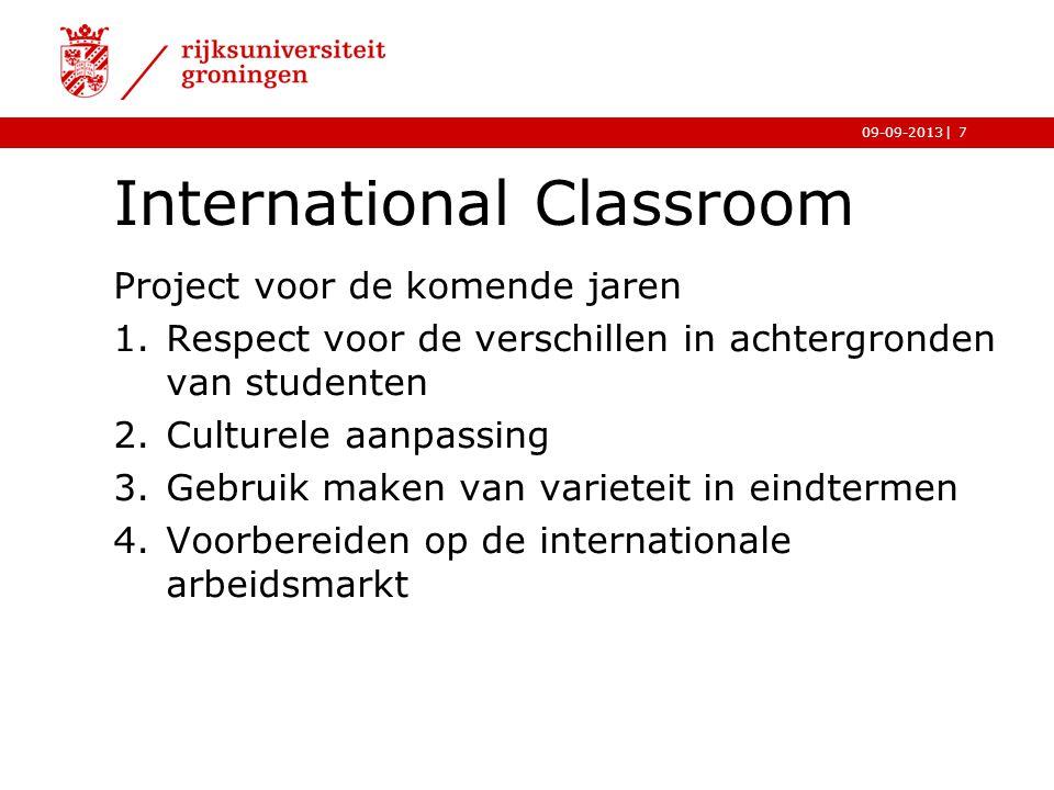 |09-09-2013 International Classroom Project voor de komende jaren 1.Respect voor de verschillen in achtergronden van studenten 2.Culturele aanpassing