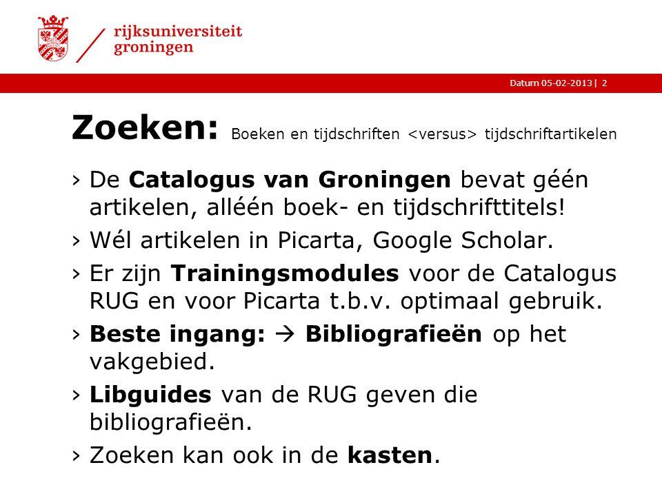 |Datum 05-02-2013 Zoeken: Boeken en tijdschriften tijdschriftartikelen ›De Catalogus van Groningen bevat géén artikelen, alléén boek- en tijdschriftti