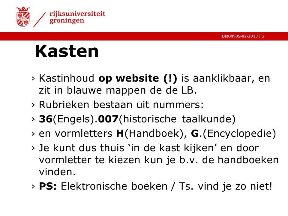 |Datum 05-02-2013 Kasten ›Kastinhoud op website (!) is aanklikbaar, en zit in blauwe mappen de de LB. ›Rubrieken bestaan uit nummers: ›36(Engels).007(