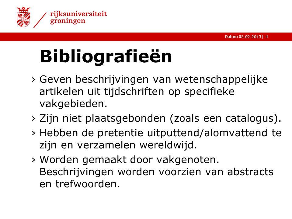 |Datum 05-02-2013 Bibliografieën ›Geven beschrijvingen van wetenschappelijke artikelen uit tijdschriften op specifieke vakgebieden. ›Zijn niet plaatsg