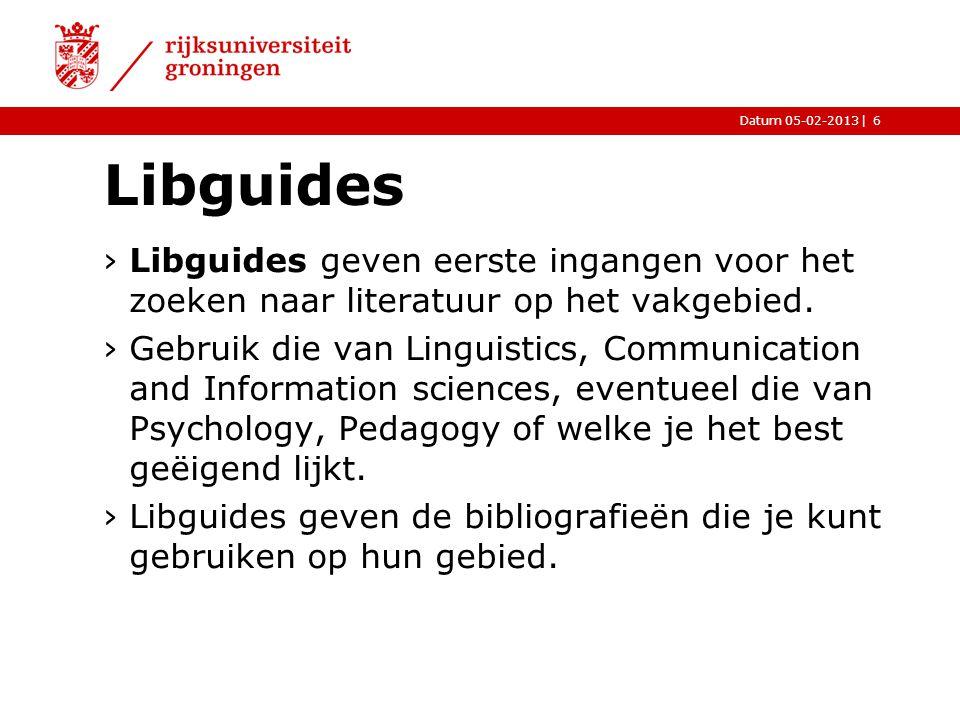 |Datum 05-02-2013 Libguides ›Libguides geven eerste ingangen voor het zoeken naar literatuur op het vakgebied. ›Gebruik die van Linguistics, Communica