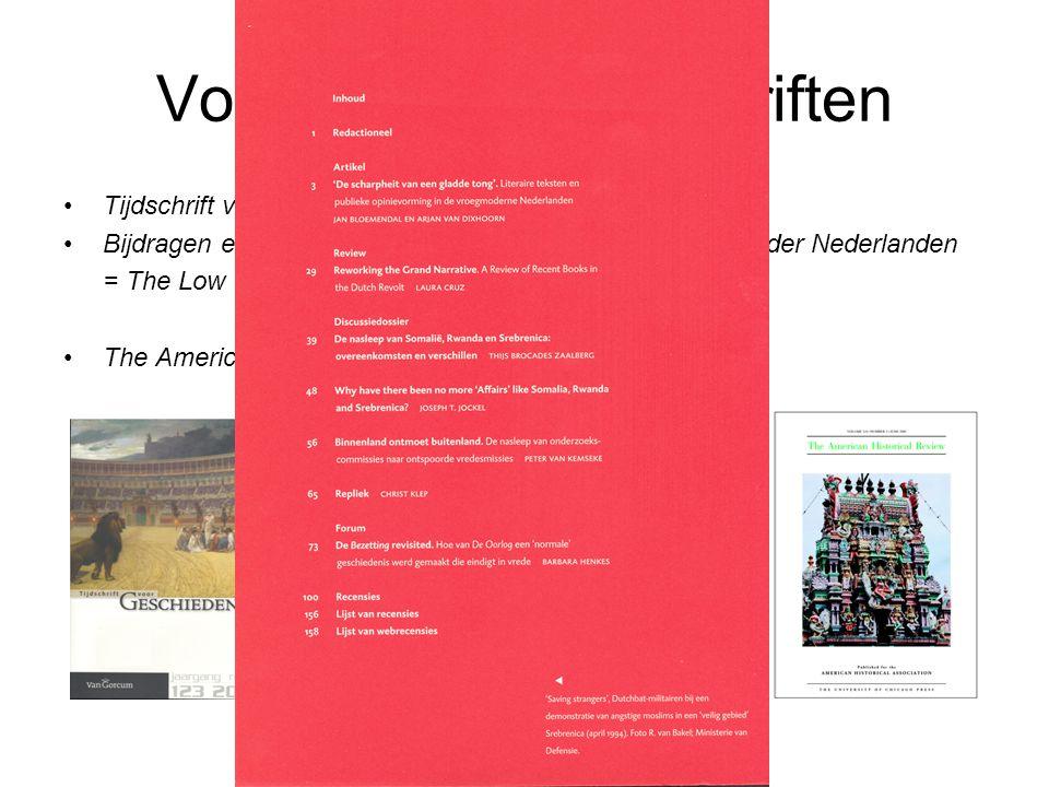 Voorbeeld vaktijdschriften Tijdschrift voor geschiedenis Bijdragen en mededelingen betreffende de geschiedenis der Nederlanden = The Low Countries Historical Review The American historical review