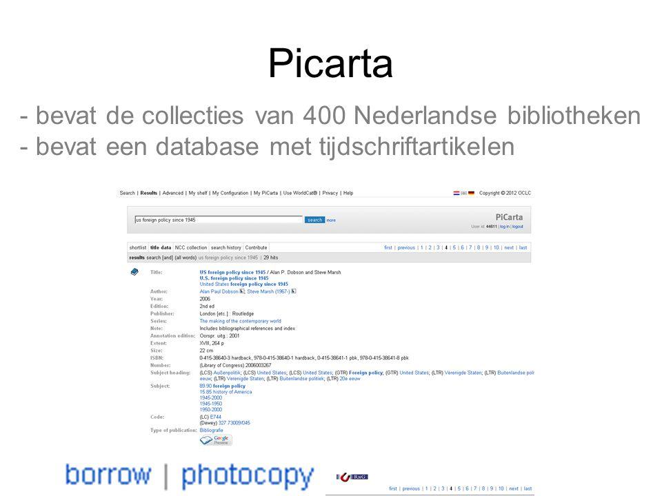 - bevat de collecties van 400 Nederlandse bibliotheken - bevat een database met tijdschriftartikelen Picarta