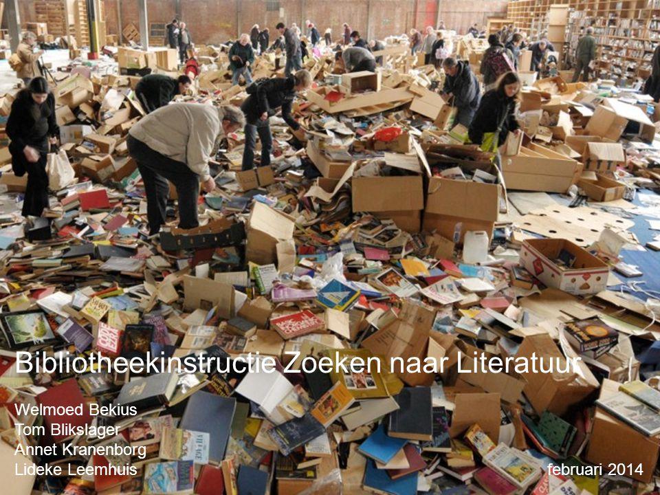 |Datum 22-01-20141 Bibliotheekinstructie Zoeken naar Literatuur Welmoed Bekius Tom Blikslager Annet Kranenborg Lideke Leemhuis februari 2014