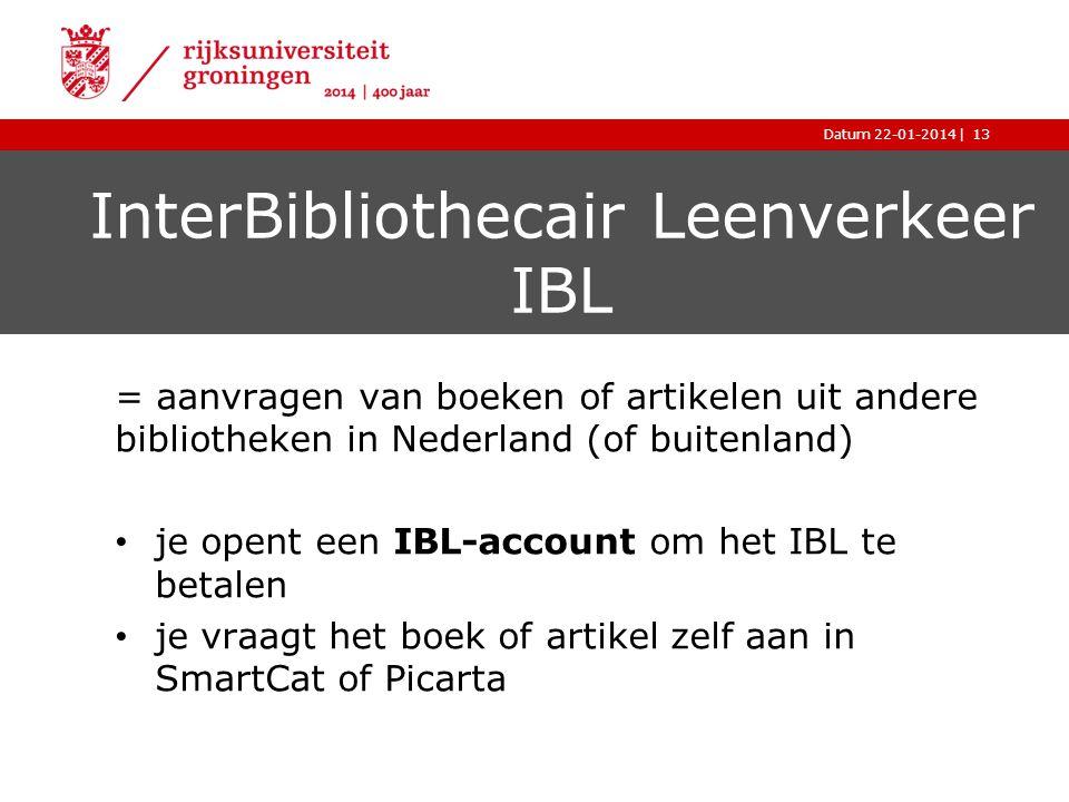 |Datum 22-01-2014 InterBibliothecair Leenverkeer IBL = aanvragen van boeken of artikelen uit andere bibliotheken in Nederland (of buitenland) je opent