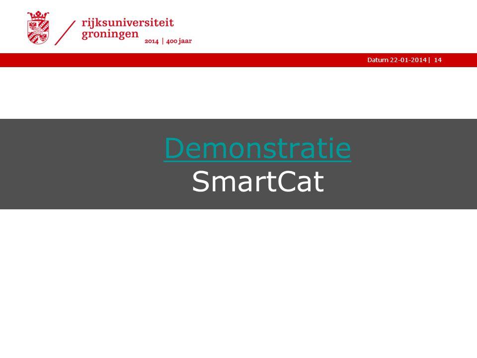 |Datum 22-01-2014 Demonstratie Demonstratie SmartCat 14