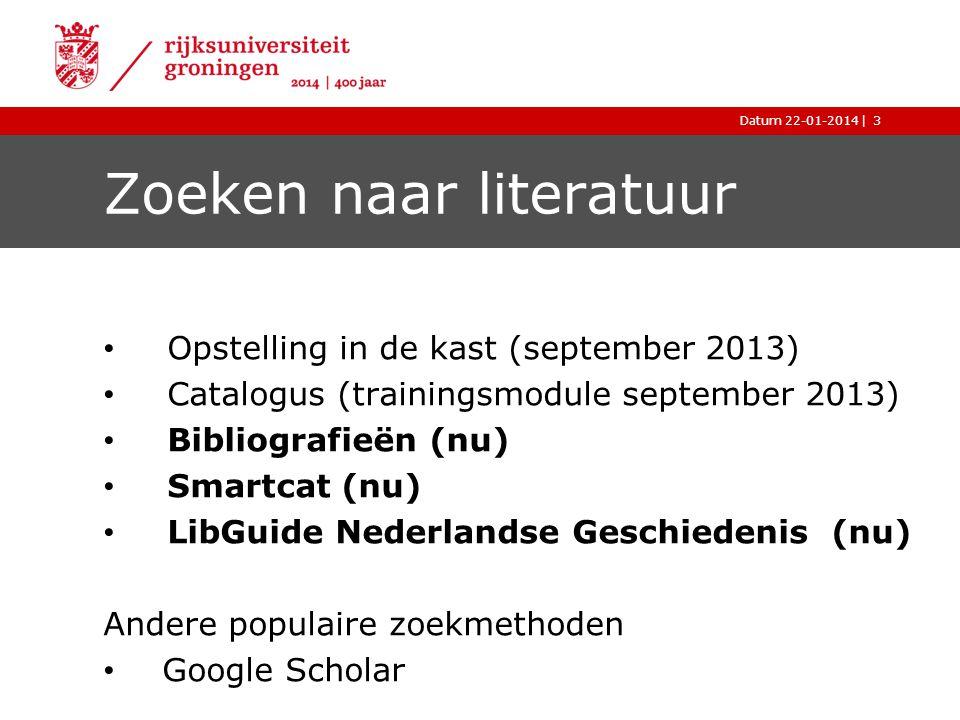 |Datum 22-01-2014 Zoeken naar literatuur Opstelling in de kast (september 2013) Catalogus (trainingsmodule september 2013) Bibliografieën (nu) Smartca