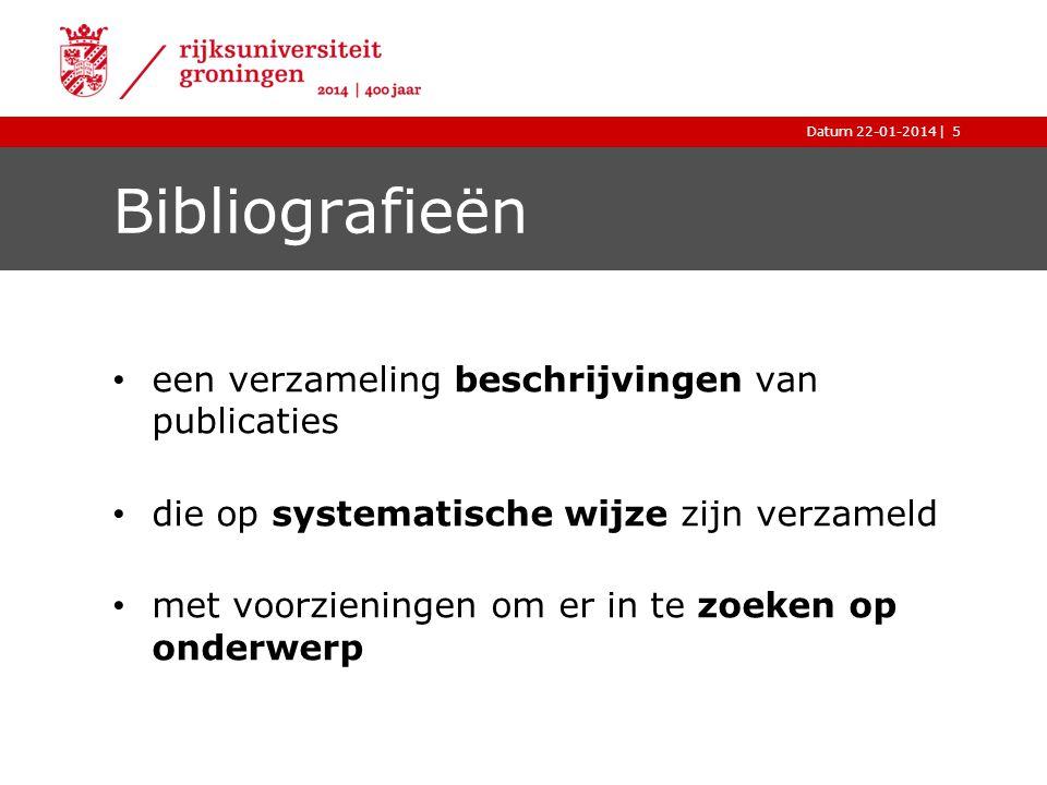 | Bibliografieën een verzameling beschrijvingen van publicaties die op systematische wijze zijn verzameld met voorzieningen om er in te zoeken op onde