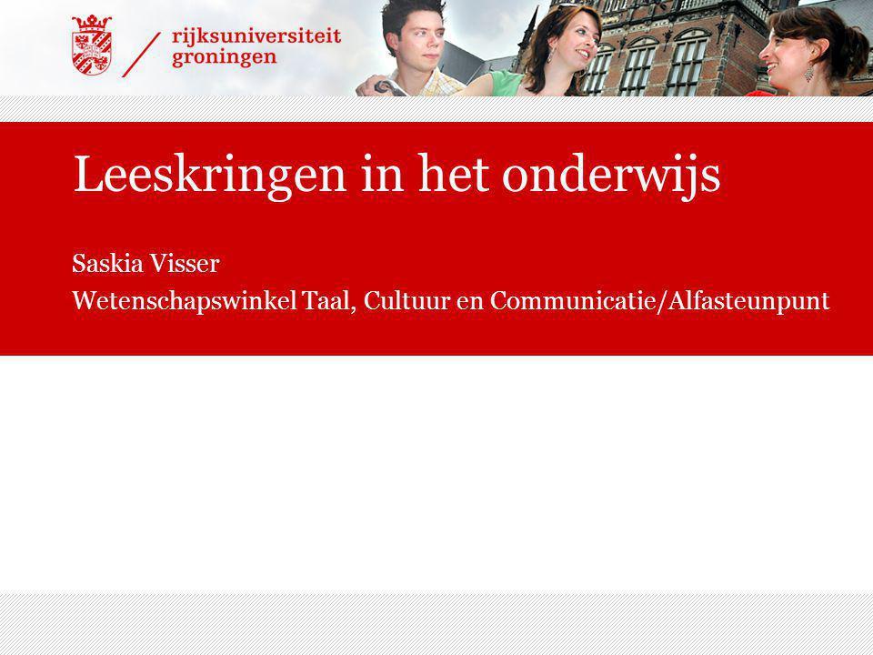 Leeskringen in het onderwijs Saskia Visser Wetenschapswinkel Taal, Cultuur en Communicatie/Alfasteunpunt