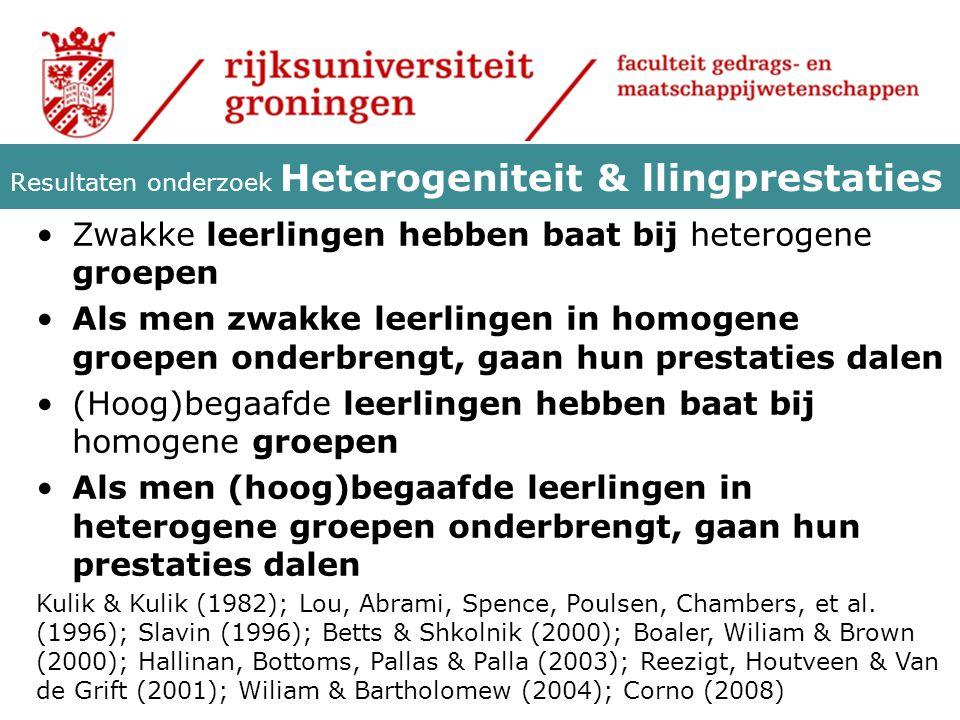 Resultaten onderzoek Heterogeniteit & llingprestaties Zwakke leerlingen hebben baat bij heterogene groepen Als men zwakke leerlingen in homogene groep