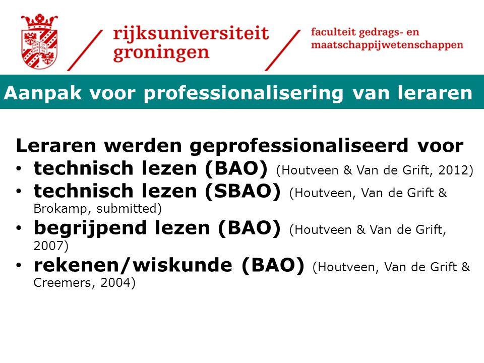 Leraren werden geprofessionaliseerd voor technisch lezen (BAO) (Houtveen & Van de Grift, 2012) technisch lezen (SBAO) (Houtveen, Van de Grift & Brokam