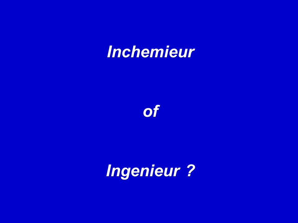 Inchemieur of Ingenieur ?