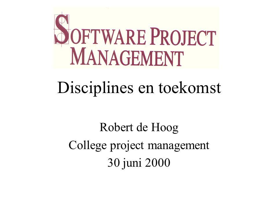Disciplines en toekomst Robert de Hoog College project management 30 juni 2000
