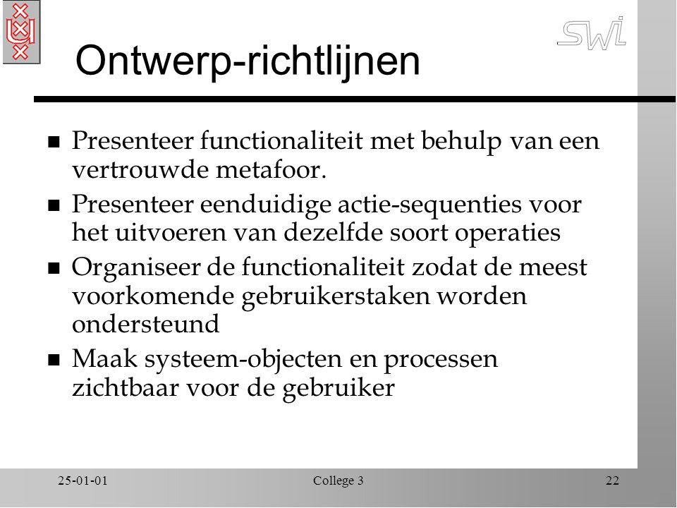 25-01-01College 322 Ontwerp-richtlijnen n Presenteer functionaliteit met behulp van een vertrouwde metafoor.