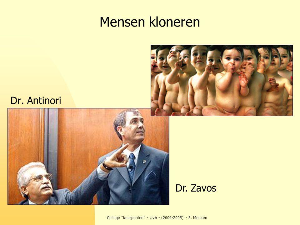 "College ""keerpunten"" - UvA - (2004-2005) - S. Menken Mensen kloneren Dr. Antinori Dr. Zavos"