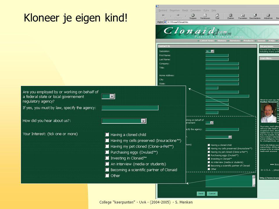 """College """"keerpunten"""" - UvA - (2004-2005) - S. Menken Kloneer je eigen kind!"""