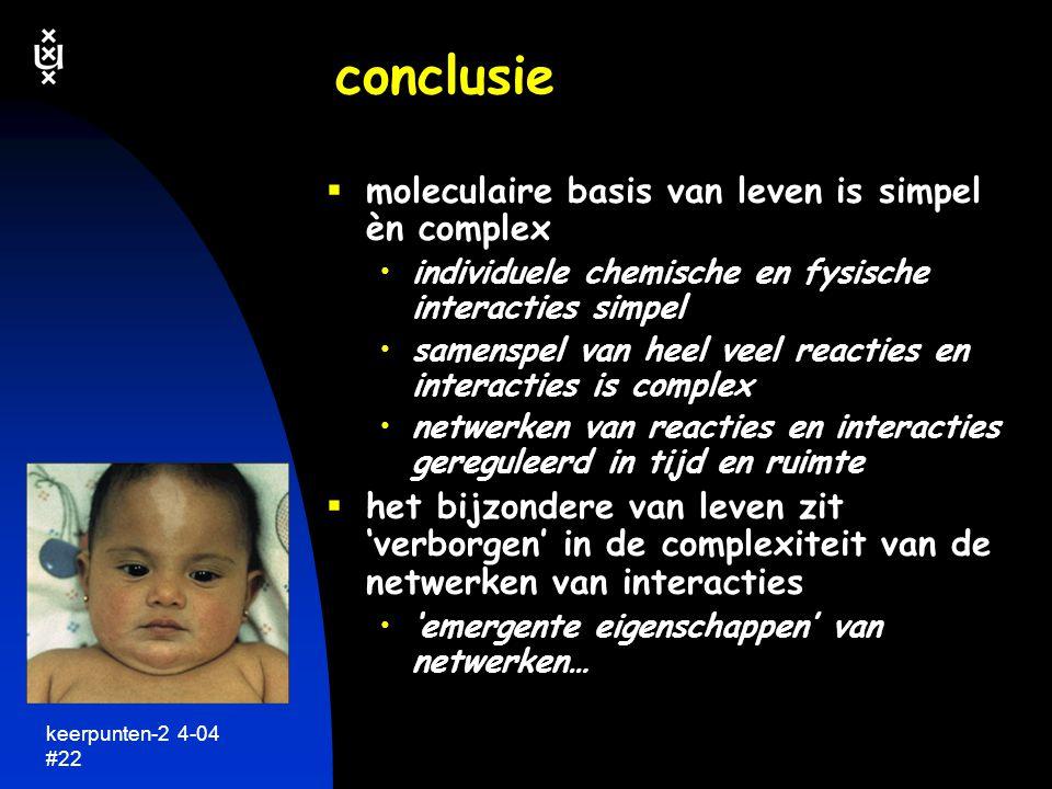keerpunten-2 4-04 #23 menu  biologische netwerken  genetische informatie: DNA  lezen van genetische taal  hoeveel DNA is nodig  gebruiken van DNA  meer dan DNA alleen
