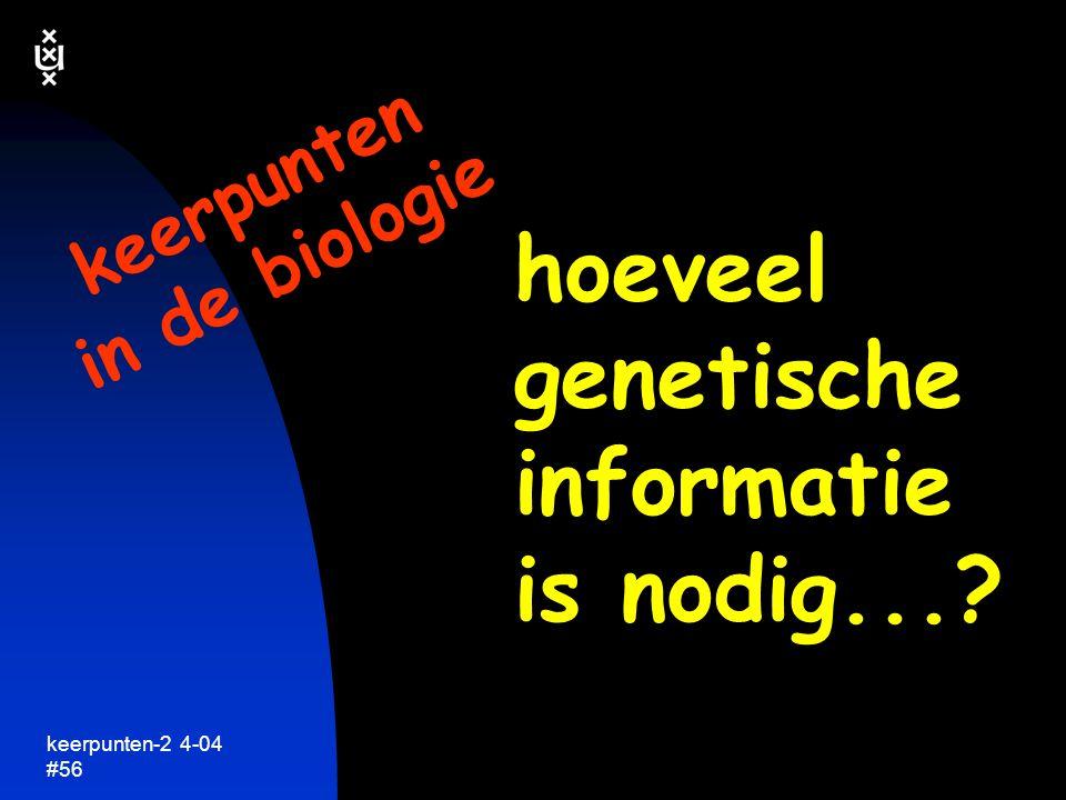 keerpunten-2 4-04 #57 genomen, genen en de complexiteit van organismen genoom genen neurons (nucleotiden) E.