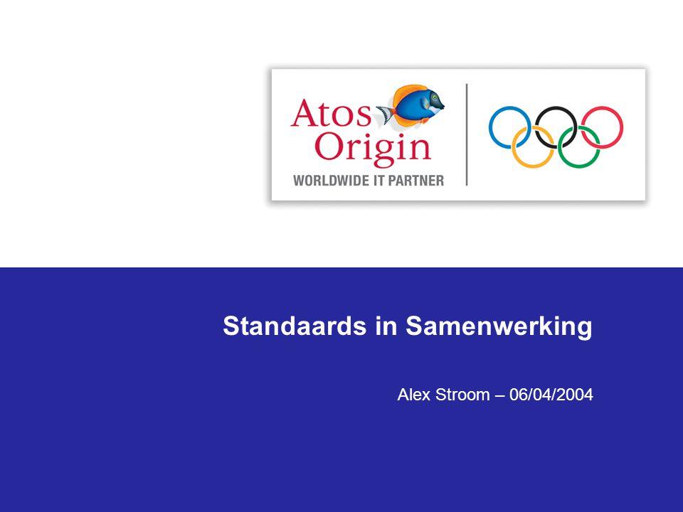 Standaards in Samenwerking Alex Stroom – 06/04/2004