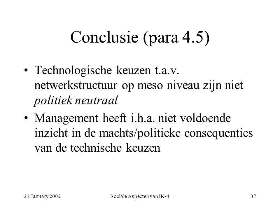 31 January 2002Sociale Aspecten van IK-437 Conclusie (para 4.5) Technologische keuzen t.a.v.